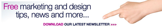 Free marketing and design tips, news and more... Download our latest newsletter »